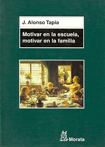 Motivar en la escuela, motivar en la familia: Claves para el aprendizaje (Manuales (morata))