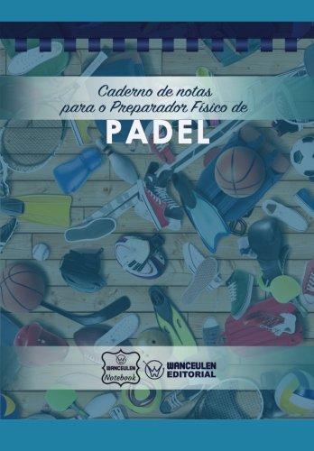 Caderno de notas para o Preparador Físico de Padel por Wanceulen Notebook