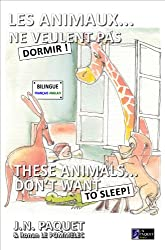 Les animaux... ne veulent pas dormir ! (Bilingue Francais-Anglais) (Le livre des animaux (Bilingue) t. 3) (French Edition)