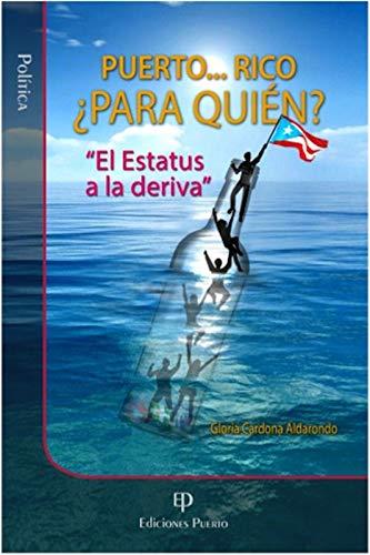 """Descargar PDF PUERTO ... RICO ¿PARA QUIÉN?: """"El Estatus a la deriva"""""""