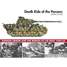 Death Ride of the Panzers: German Armor and the Retreat in the West, 1944-45