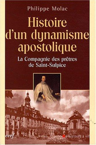 Histoire d'un dynamisme apostolique : La Compagnie des prêtres de Saint-Sulpice par Philippe Molac
