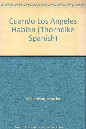 Cuando Los Angeles Hablan: Inspiracio N De Touched by an Angel (Thorndike Press Large Print Spanish Series)