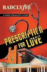Prescription for Love (A Rivers Community Romance) by Radclyffe (2015-11-10)