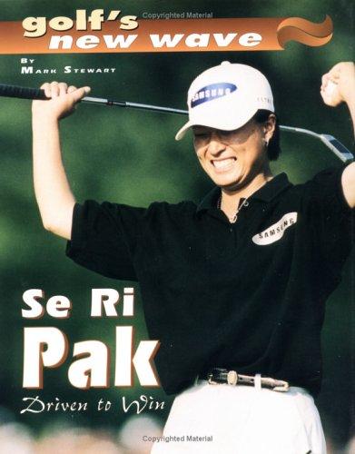 Se Ri Pak: Drive to Win (Golf's New Wave) -