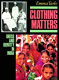 Clothing Matters: Dress and Its Symbolism in Modern India