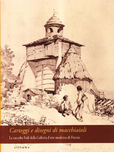 Carteggi e disegni di macchiaioli. Dalla raccolta Fedi nella collezione della Galleria d'arte moderna di Palazzo Pitti