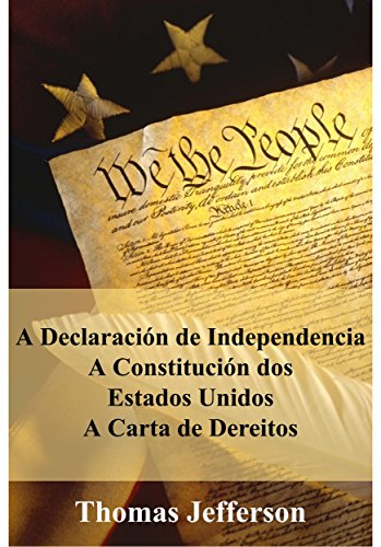 Declaración de independencia, constitución e declaración de dereitos: declaration of independence, constitution, and bill of rights, galician edition EPUB Descargar gratis!