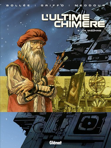 L'Ultime Chimère, Tome 4 : La machine