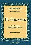 eBook Gratis da Scaricare IL Gigante Note Storiche Aneddotiche e Cronache Classic Reprint (PDF,EPUB,MOBI) Online Italiano