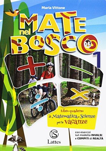 Mate nel bosco. Libro-quaderno di matematica e scienze per le vacanze. Per la Scuola media: 1