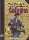 Vieux parlage et chansons de nos grands-pères en Sologne (1CD audio)