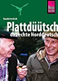 Kauderwelsch, Plattdüütsch, das echte Norddeutsch