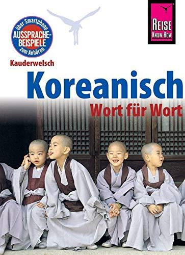 Reise Know-How Sprachführer Koreanisch - Wort für Wort: Kauderwelsch-Band 44