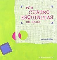 POR CUATRO ESQUINITAS DE NADA par Jerome Ruillier