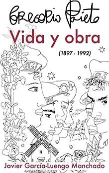 Gregorio Prieto. Vida y obra (1897-1992) de [García-Luengo Manchado, Javier]