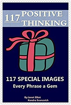 Positive Thinking: 117 Special Images: Every Phrase a Gem! (English Edition) par [Elliot, Janet]