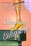 Dressing A Billionaire: A Romantic Comedy