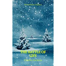 The Battle of Life (Prometheus Classics) (English Edition)