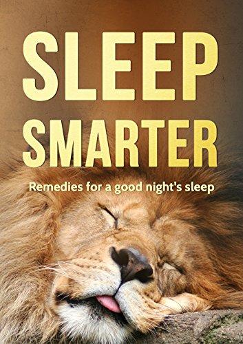 Sleep Smarter: Remedies for a good night sleep (Health and Wellness Book 1) (English Edition)