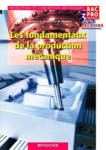 Les fondamentaux de la production mécanique par Bernard Aglave, Joël Hamann, Bruno Magda