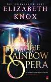 The Rainbow Opera (Dreamhunter)