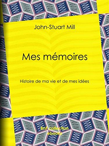 Livres gratuits en ligne Mes mémoires: Histoire de ma vie et de mes idées pdf ebook
