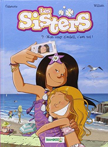 Mon coup d'soleil, c'est toi ! : Sisters ( Les ) . tome 7 | Cazenove. Auteur