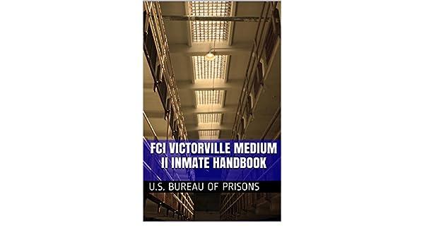Fci victorville medium ii inmate handbook ebook u s bureau of