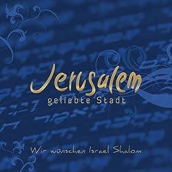 Jerusalem, geliebte Stadt