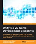 Unity 2D Game Development Blueprints