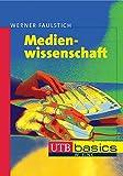 Medienwissenschaft (utb basics, Band 2494)