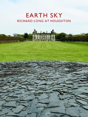 Earth Sky. Richard Long at Houghton: Ausst.Kat. Houghton Hall, Norfolk 2017 -