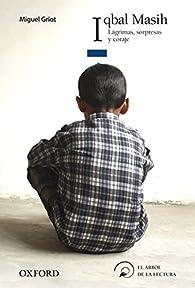 Iqbal Masih. Lágrimas, sorpresas y coraje par Miguel Griot
