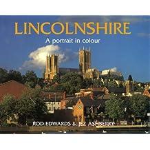 Lincolnshire: A Portrait in Colour (County Portrait)