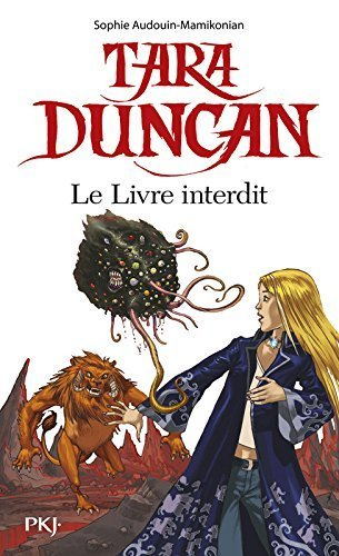 Tara Duncan Le Livre Interdit (English and French Edition) by Sophie Audouin-Mamikonian (2009-10-01)