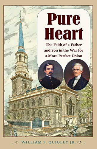 pure-heart-the-faith-of-a-father-and-son-in-the-war-for-a-more-perfect-union-civil-war-in-the-north