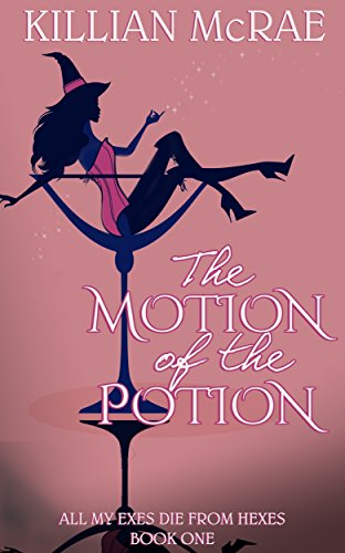 The Motion of the Potion (All My Exes Die from Hexes Book 1) (English Edition)