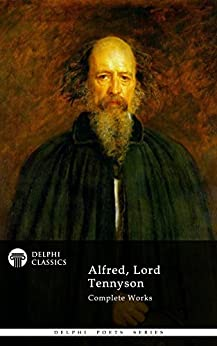Delphi Complete Works of Alfred, Lord Tennyson (Illustrated) (Delphi Poets Series Book 20) (English Edition) von [Lord Tennyson, Alfred]
