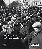 Edith Tudor Hart: Im Schatten der Diktaturen