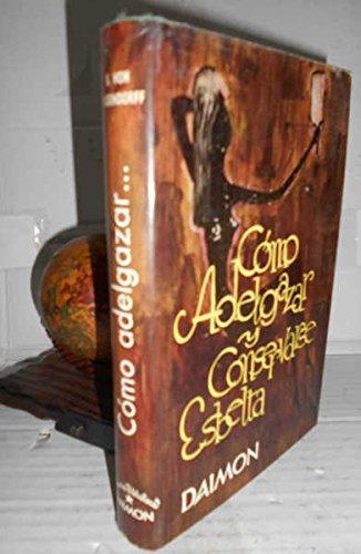 CÓMO ADELGAZAR Y CONSERVARSE ESBELTA. 2ª edición. Introducción del autor