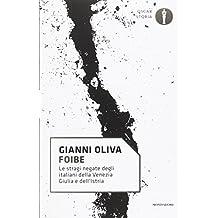Foibe. Le stragi negate degli italiani della Venezia Giulia e dell'Istria