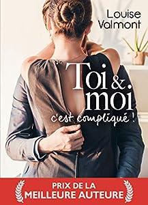 Toi & moi, c'est compliqué ! (French Edition)