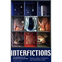 Interfictions: An Anthology of Interstitial Writing (2007-04-30)