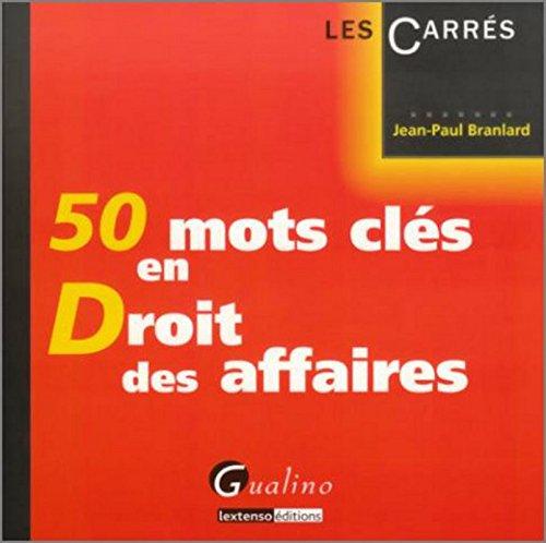 50 mots clés en droit des affaires par Jean-paul Branlard