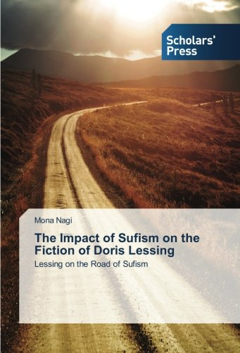 The Impact of Sufism on the Fiction of Doris Lessing: Lessing on the Road of Sufism