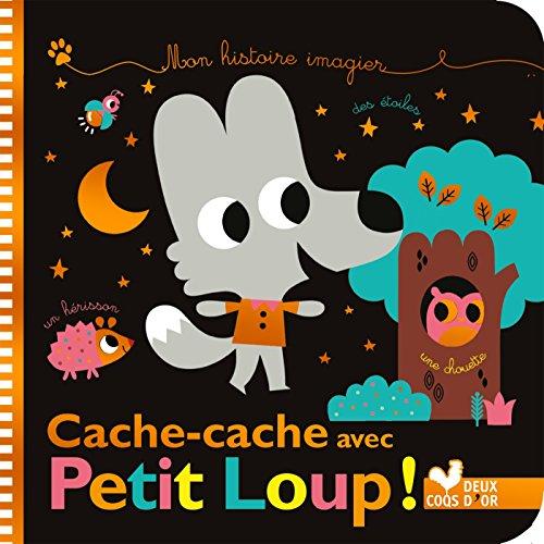 Mon histoire imagier : Cache-cache avec Petit Loup !