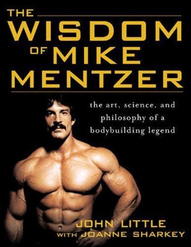 The Wisdom of Mike Mentzer: The Art, Science and Philosophy of a Bodybuilding Legend (NTC Sports/Fitness) par John R. Little, Joanne Sharkey