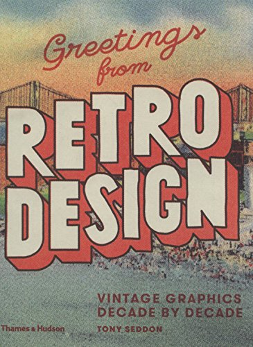 Greetings from Retro Design: Vintage Graphics Decade by Decade