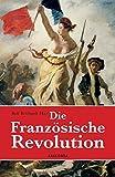 Die Französische Revolution - Rolf Reichardt